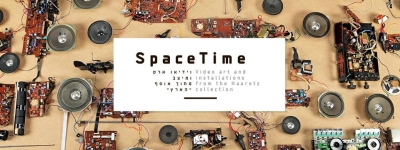 SpaceTime: Video Art and Installation from the Haaretz Collection