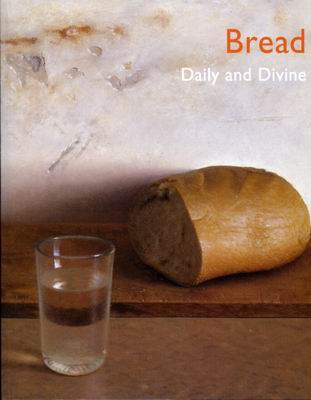 Bread: Daily and Divine